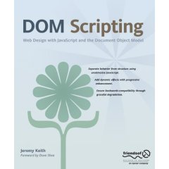 DOM Scripting: Web Design with JavaScript and the Document Object Model.